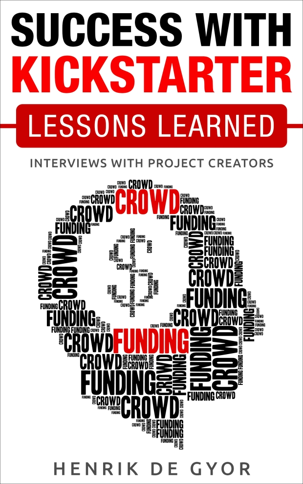Success with Kickstarter: Lessons Learned